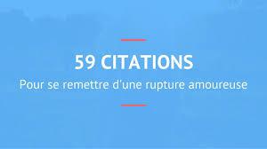 Citations Rupture Amoureuse 59 Citations Pour Surmonter Une
