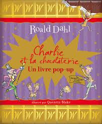 Charlie et la chocolaterie: Un livre pop-up Hors Série Roald Dahl:  Amazon.de: Dahl, Roald, Blake, Quentin: Fremdsprachige Bücher