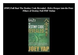 Pdf Full Bazi The Destiny Code Revealed Delve Deeper Into