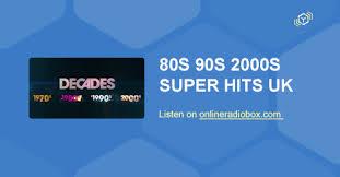 80s 90s 2000s Super Hits Uk Chart Listen Live Barcelona