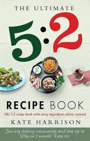 Food Calorie Book The Ultimate 5 2 Diet Recipe Book Easy Calorie Counted Fast Day