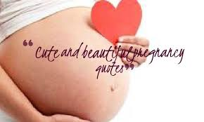 Beautiful Pregnancy Quotes Best of Cute And Beautiful Pregnancy Quotes Quotes