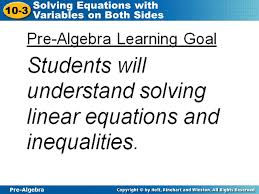 3 pre algebra 10 3 solving equations with variables on both sides