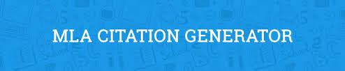 mla citation generator th edition version mla citation generator