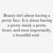 A Beauty Quote Best of Beauty Isn't About Having A Pretty Face It Is About Having A Pretty
