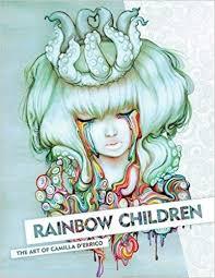 rainbow children the art of camilla d errico harder february 16 2016
