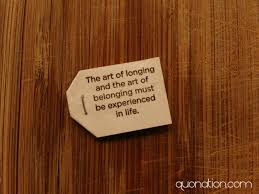 Anonymous Quotes The Art Of Longing And The Art Of Belonging Must Best Anonymous Quotes About Life