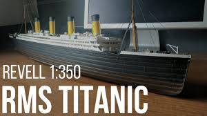 1 350 rms titanic scale model kit part 1