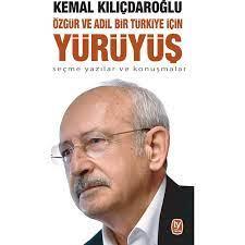 Özgür Ve Adil Bir Türkiye İçin Yürüyüş - Kemal Kılıçdaroğlu Kitabı
