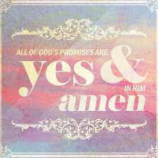 Image result for all the promises of god are yes and amen