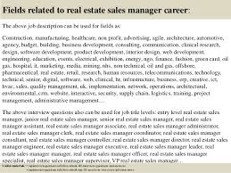 17 fields related to real estate sales manager career the above job description real estate property manager job description