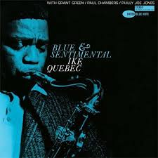 "<b>Ike Quebec</b> - ""<b>Blue</b> & Sentimental"" 