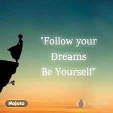 Follow Your Dreams Be YourselfnojotothoughtsmotivationDreams Inspiration Download Thoughts Of Life
