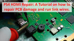 playstation 4 ps4 hdmi repair a tutorial on how to repair pcb playstation 4 ps4 hdmi repair a tutorial on how to repair pcb damage and run link wires