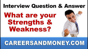 job interview question and answer what are your strengths job interview question and answer what are your strengths weaknesses