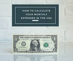How To Calculate Your Monthly Expenses In The Usa A Mighty