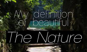 Quotes About The Beauty Of Nature Inspirational Best of Nature Quotes Sayings Cute Definition Beautiful Inspirational