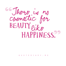 Pink Beauty Quotes Best Of There Is No Cosmetic For Beauty Like Happiness Be You