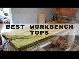 best workbench tops woodworking material
