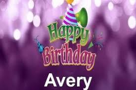 Happy Birthday Avery Happy Birthday Avery 4 Happy Birthday World