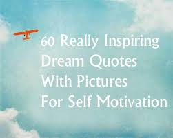 Achieving The Dream Quotes Best of 24 Really Inspiring Dream Quotes With Pictures For Self Motivation