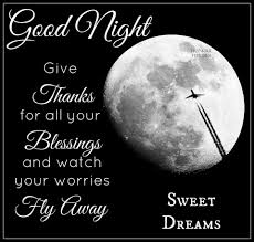 good night give thanks to your blessings goodnight good night good night give thanks to your blessings goodnight good night goodnight quotes goodnight quote goodnite sweet