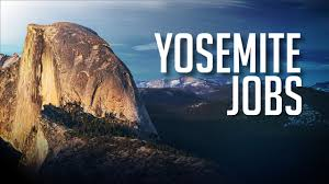 Summer Seasonal Jobs Yosemite National Park Is Recruiting For Summer Seasonal Jobs