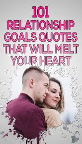 101 Amazing Relationship Goals Quotes For Couples Definitive List