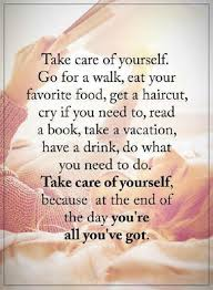 Take Care Of Yourself Quotes Beauteous Inspirational Quotes About Life Sayings All You've Got Take Care