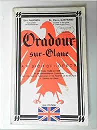 Oradour Sur-Glane, a <b>vision of horror</b>: PAUCHOU, Guy ...