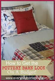 how to get the pottery barn look by the everyday home