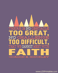 Lds Quotes On Faith Extraordinary LDS Printables No Challenge Too Difficult With Faith Quotables