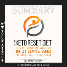 Will you try the keto reset diet? Summary Of The Keto Reset Diet Reboot Your Metabolism In 21 Days And Burn Fat Forever By Mark Sisson And Brad Kearns Audiolibro Readtrepreneur Publishing Storytel