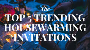 The Top 5 Trending Housewarming Invitations Fry Wagner