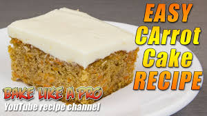 Easy Carrot Cake Recipe By Bakelikeapro Youtube