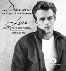 Dream As If You Ll Live Forever James Dean Quote Best Of New Post On Dailyinspirationquotes Motivational Quotes Pinterest