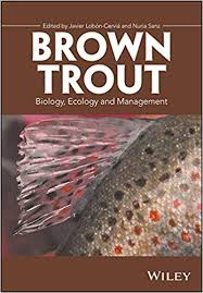 <b>Brown Trout</b>: Biology, Ecology and Management 1, Javier Lobón ...