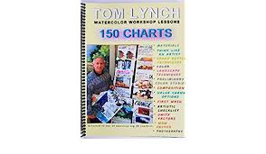 Tom Lynch 100 Watercolor Workshop Lesson Charts Tom Lynch Watercolor Workshop Lessons 2011 150 Charts