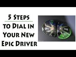 How To Dial In Your Callaway Epic Driver Youtube