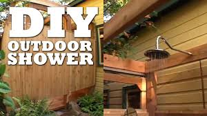 Outdoor Shower How To Make An Outdoor Shower Youtube