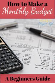 How To Make A Monthly Budget How To Make A Monthly Budget A Beginners Guide Budget