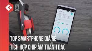 Top Smartphone giá rẻ tích hợp chip âm thanh DAC cực hời cho anh em nghe  nhạc | Bộ Sưu Tập chủ đề nhắc đến máy nghe nhạc tốt nhất hiện nay