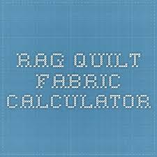 rag quilt fabric calculator   Quilting   Pinterest   Rag quilt ... & rag quilt fabric calculator Adamdwight.com