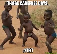Those carefree days.. #TBT - Dancing Black Kids   Make a Meme via Relatably.com