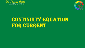 continuity equation physics. continuity equation for current. the physics guide