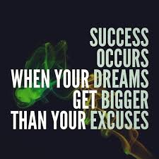 Excuses Quotes Fascinating Success Occurs When Your Dreams Get Bigger Than Your Excuses