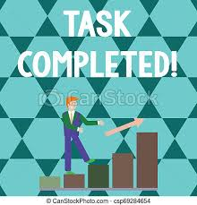 Completed Assignments Chart Word Writing Text Task Completed Business Concept For Finished Action Or Assignments That Has No Remaining Duration Smiling Businessman Climbing