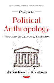 Essays In Political Anthropology Reviewing The Essence Of Capitalism