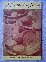 My Favorite Honey Recipes: Kelley, Mrs. Walter T. (Ida): Amazon.com: Books