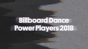 Dance Music Frequency Chart Billboard Dance Power Players 2018 The Managers Live